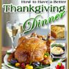 How to Have a Better Thanksgiving Dinner 13 Healthy Thanksgiving Recipes Free eCookbook