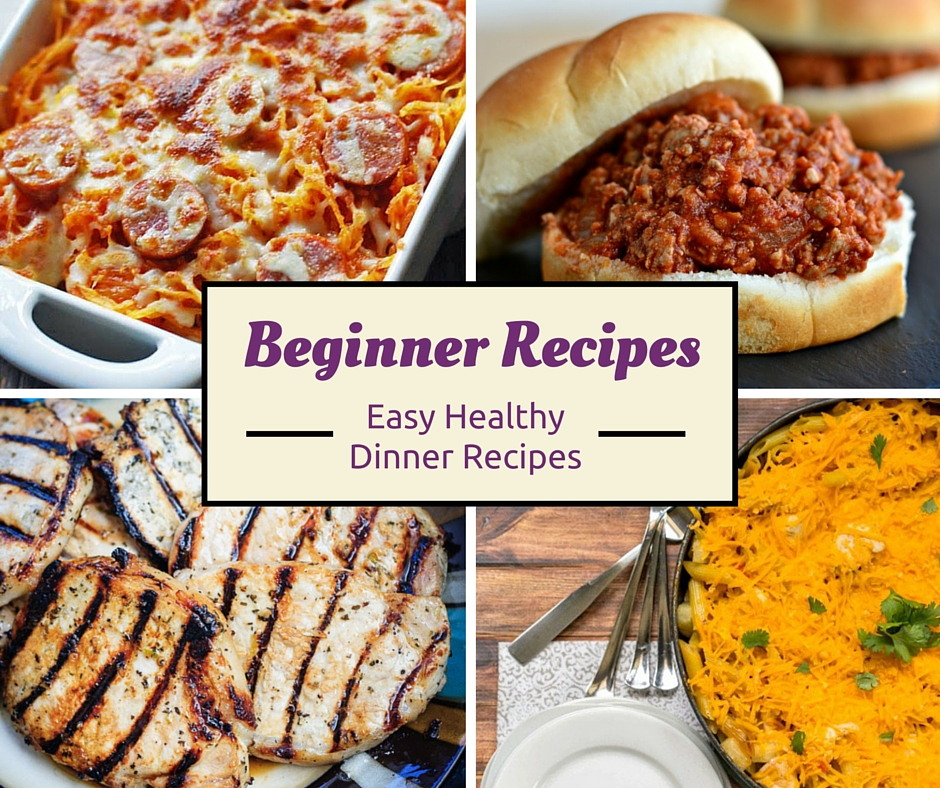 Cooking for beginners 14 easy dinner recipes for Quick and easy healthy dinner recipes