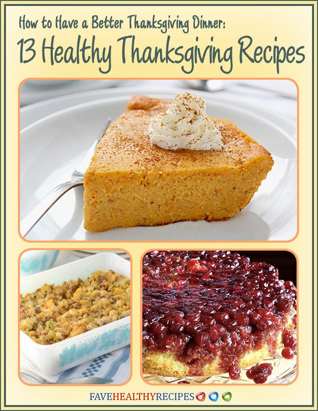 How to Have a Better Thanksgiving Dinner: 13 Healthy Thanksgiving Recipes